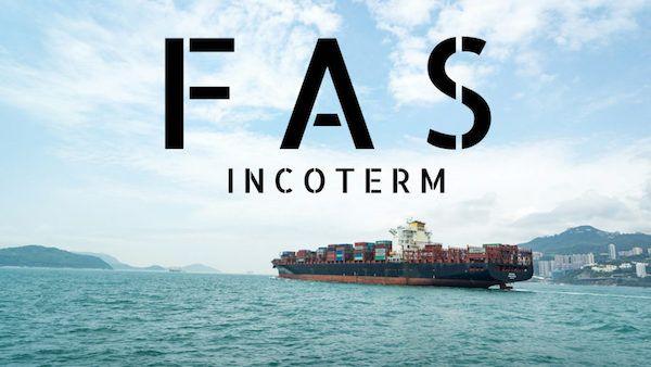 Incoterm FAS: Obligaciones y Responsabilidad (Act. 2021)